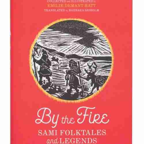 By the Fire - Sami Folktales and Legends